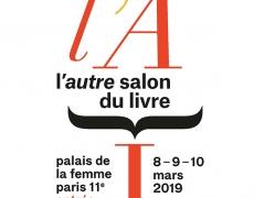 8 – 9 et 10 mars. L'autre SALON  du LIVRE (2 ème édition). Palais de la Femme.