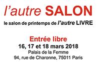 16 -17-18 mars. 1ère édition de L'autre SALON. Palais de la Femme.