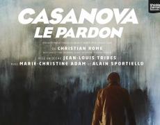 19 juin – 11 août .Théâtre. CASANOVA «Le Pardon». Au Lucernaire.