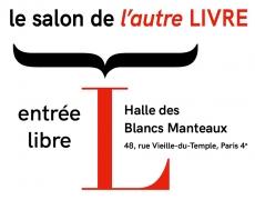 8 – 9 – 10 – 11 novembre . Salon de L'autre LIVRE . Halle des Blancs-Manteaux.